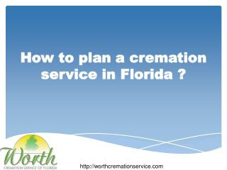 How to plan a cremation service in Florida?