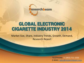 2014 Global Electronic Cigarette Market Size, Share