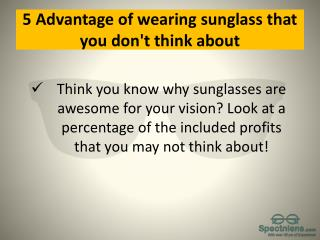 5 Advantage of wearing sunglass that you don't