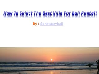 How To Select The Best Villa For Bali Rental?