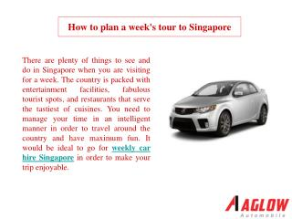 How to plan a week's tour to Singapore