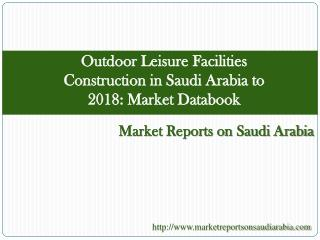 Outdoor Leisure Facilities Construction in Saudi Arabia to 2