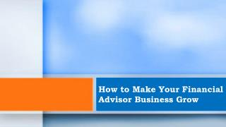 How to Make Your Financial Advisor Business Grow