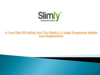 Is Your Diet Pill Failing You? Try Slimfy's 3-Stage Progress