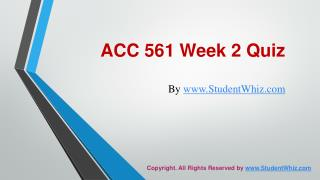 ACC 561 Week 2 Quiz Answers