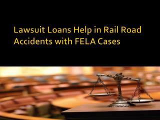 Lawsuit Loans Help in Rail Road Accidents with FELA Cases