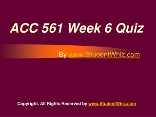 ACC 561 Week 6 Quiz or Knowledge Check Answers