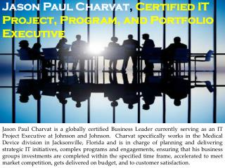 Jason Paul Charvat, Certified IT Project, Program, and Portfolio Executive