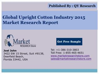 Global Upright Cotton Industry 2015 Market Analysis Survey R