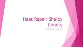 Heat Repair Shelby County