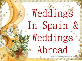 Weddings Spain | Wedding Destinations Abroad