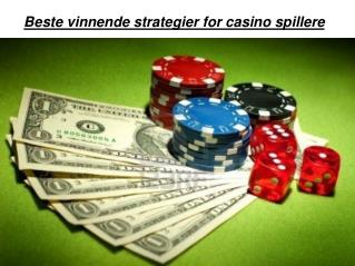 Beste vinnende strategier for casino spillere