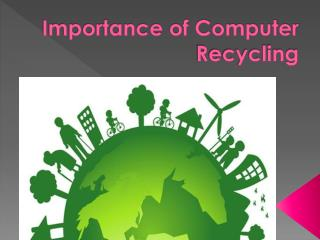 Importance of Computer Recycling