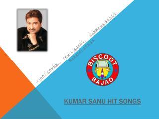 Kumar-sanu-hit-songs-bajao-latest