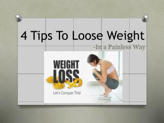 4 Tips to Weight Loss