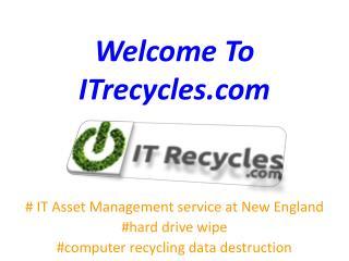 Computer Recycling Data Destruction and IT Asset Management