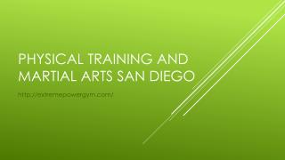 Physical Training and Martial Arts San Diego