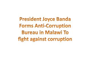 President Joyce Banda Forms Anti-Corruption Bureau in Malawi