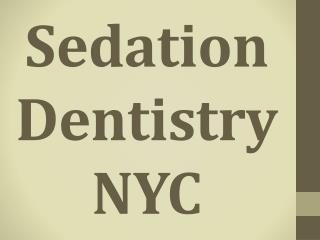 Sedation Dentistry NYC