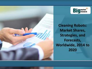 Cleaning Robots: Market Shares, Strategies,2014 to 2020