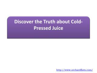 Discover the Truth about Cold-Pressed Juice