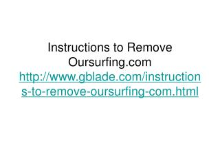 Instructions to Remove Oursurfing.com