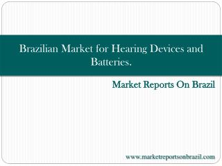 Brazilian Market for Hearing Devices and Batteries