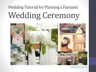 Wedding Tutorial for Planning a Fantastic Wedding Ceremony