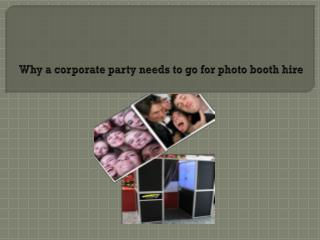 Why a corporate party needs to go for photo booth hire