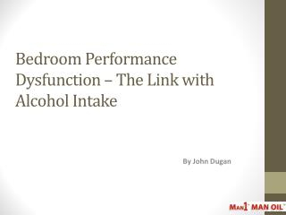 Bedroom Performance Dysfunction – The Link with Alcohol