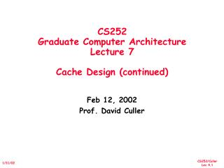 CS252 Graduate Computer Architecture Lecture 7  Cache Design continued