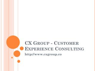 CX Group - Customer Experience Consulting