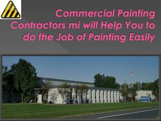 Commercial Painting Contractors mi will Help You to do the J