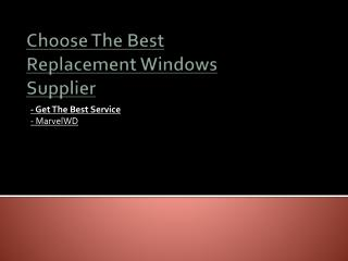 Choose The Best Replacement Windows Supplier