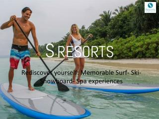 About S – RESORTS