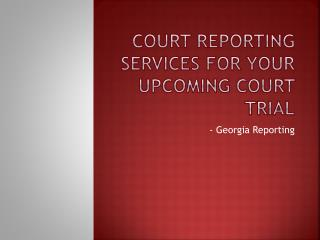Court reporting services for your upcoming court trial
