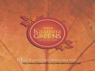 Sikka Kaamna Greens at Noida Expressway - 9540993152