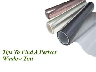 Tips To Find A Perfect Window Tint
