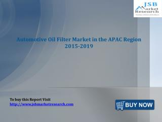 JSB Market Research: Automotive Oil Filter Market in the APA