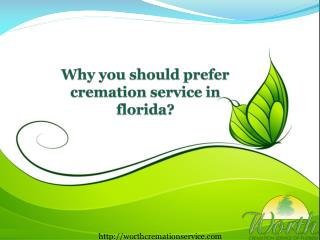 Why you should prefer cremation service in florida?