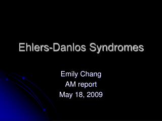 Ehlers-Danlos Syndromes