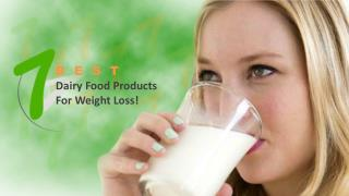 Seven Best Dairy Food Products for Weight Loss!