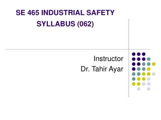 SE 465 INDUSTRIAL SAFETY SYLLABUS 062
