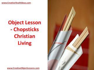 Object Lesson - Chopsticks Christian Living