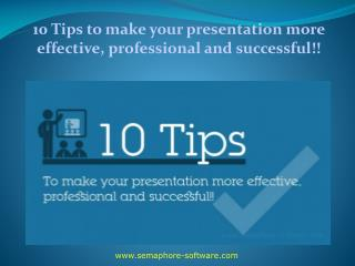10 Tips to make your presentation more effective, profession