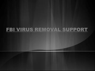 how to remove Fbi virus | 888-465-3415