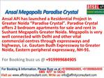 Ansal Megapolis Paradise Crystal @09999684905 Greater Noida