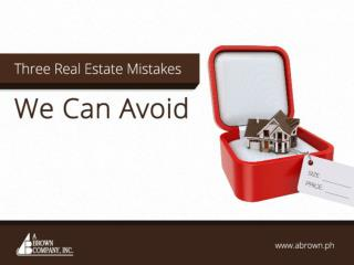 Three Real Estate Mistakes We Can Avoid