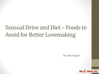 Sensual Drive and Diet – Foods to Avoid for Better Love