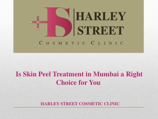 Is Skin Peel Treatment in Mumbai a Right Choice for You